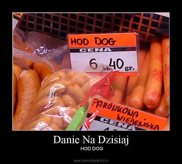 Danie Na Dzisiaj – HOD DOG