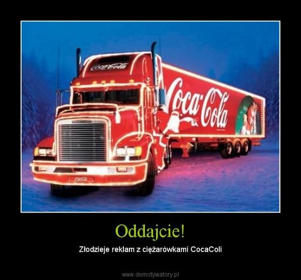 Oddajcie! – Złodzieje reklam z ciężarówkami CocaColi