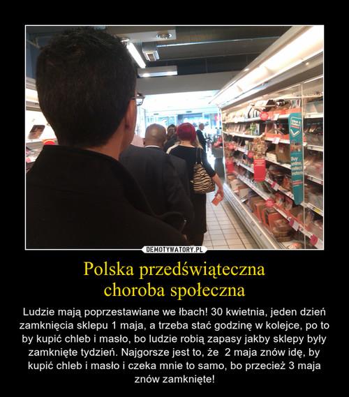 Polska przedświąteczna choroba społeczna