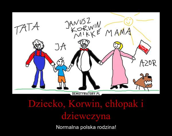 Dziecko, Korwin, chłopak i dziewczyna – Normalna polska rodzina!