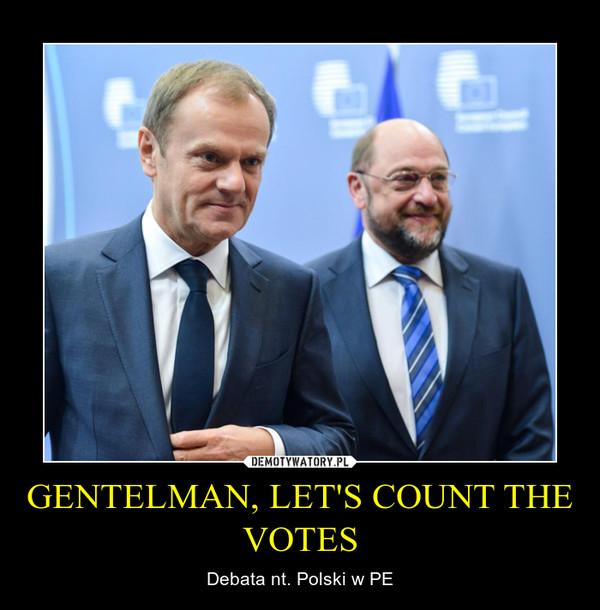GENTELMAN, LET'S COUNT THE VOTES – Debata nt. Polski w PE