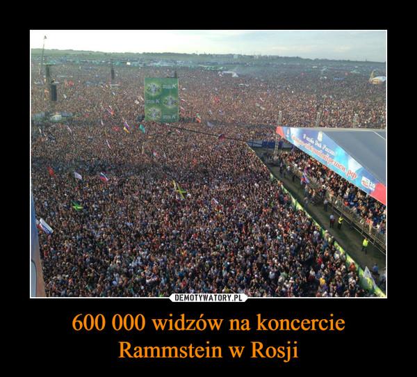 600 000 widzów na koncercie Rammstein w Rosji –