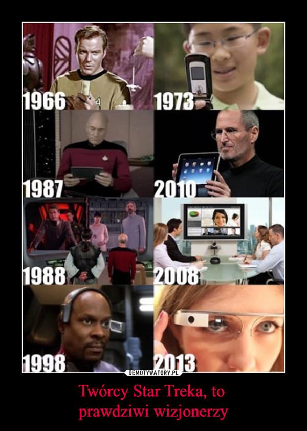Twórcy Star Treka, to prawdziwi wizjonerzy –