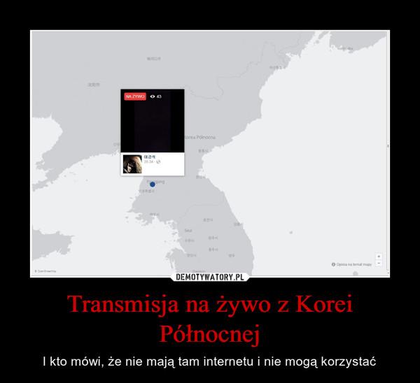 Transmisja na żywo z Korei Północnej