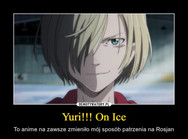 Yuri!!! On Ice – To anime na zawsze zmieniło mój sposób patrzenia na Rosjan