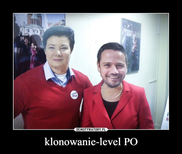 klonowanie-level PO –