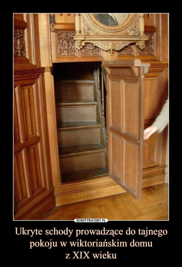 Ukryte schody prowadzące do tajnego pokoju w wiktoriańskim domuz XIX wieku –
