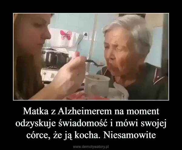 Matka z Alzheimerem na moment odzyskuje świadomość i mówi swojej córce, że ją kocha. Niesamowite –