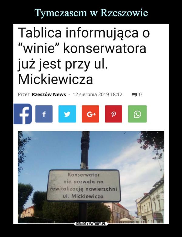 """–  Tablica informująca o""""winie"""" konserwatorajuż jest przy ul.MickiewiczaKonserwatornie pozwala narewitalizację nawierzchniul. Mickiewicza"""