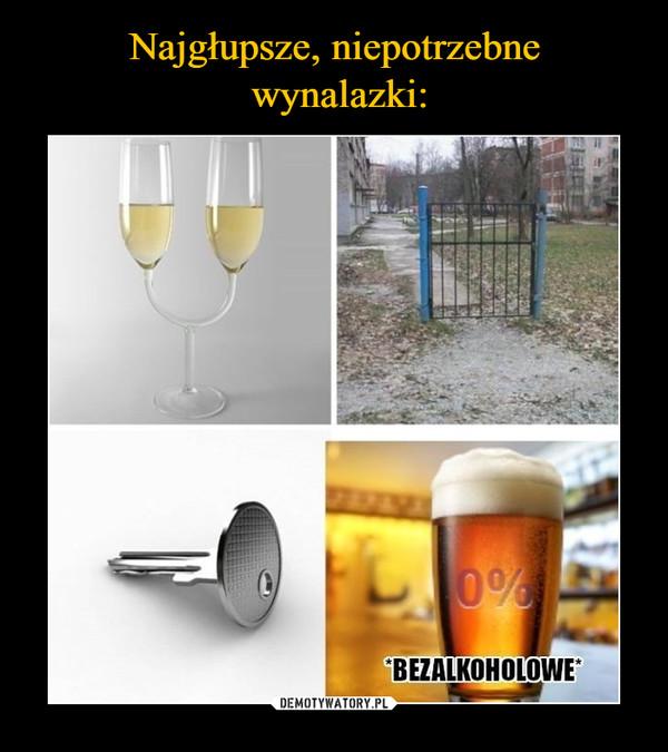 –  bezalkoholowe