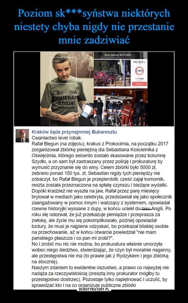 –  Zorganizował zbiórkę na nowe seicento dla ofiary zderzenia z kolumną premier Szydło, zebrał 150 tysięcy i całość przelał... żonie.