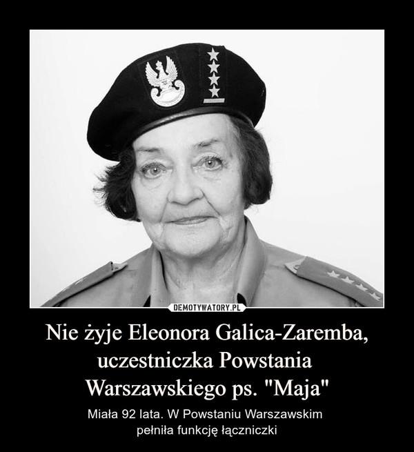 """Nie żyje Eleonora Galica-Zaremba, uczestniczka Powstania Warszawskiego ps. """"Maja"""" – Miała 92 lata. W Powstaniu Warszawskim pełniła funkcję łączniczki"""