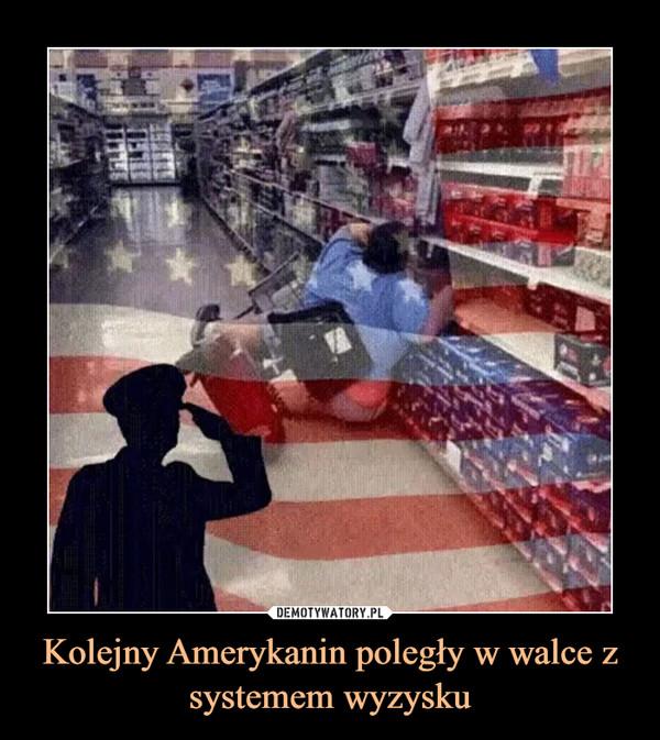 Kolejny Amerykanin poległy w walce z systemem wyzysku –