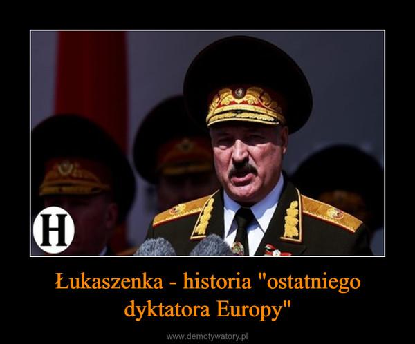 """Łukaszenka - historia """"ostatniego dyktatora Europy"""" –"""