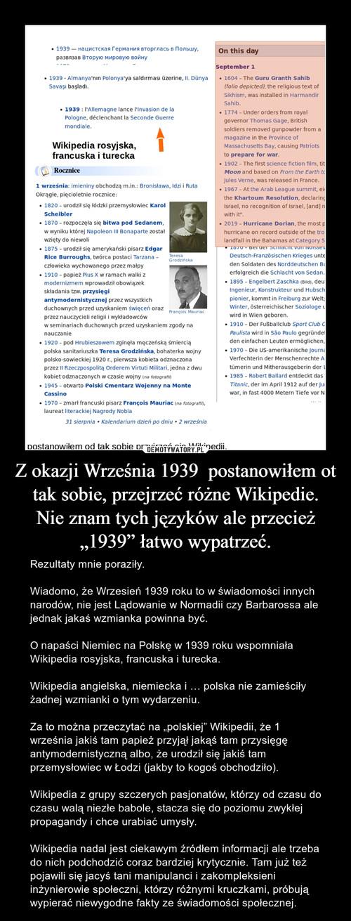 """Z okazji Września 1939  postanowiłem ot tak sobie, przejrzeć różne Wikipedie. Nie znam tych języków ale przecież """"1939"""" łatwo wypatrzeć."""