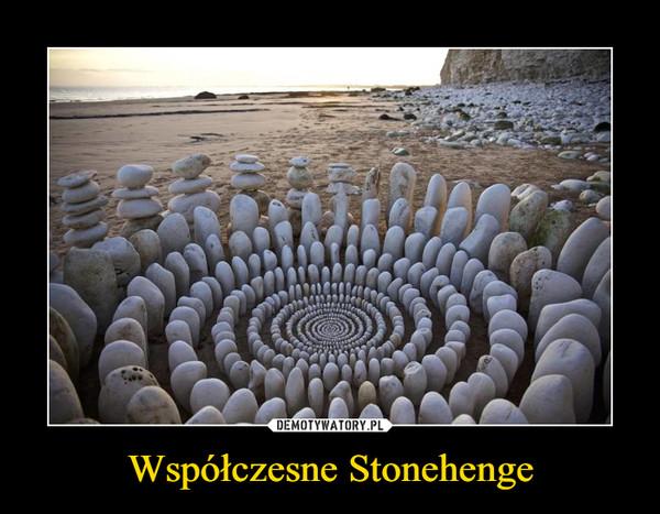 Współczesne Stonehenge –