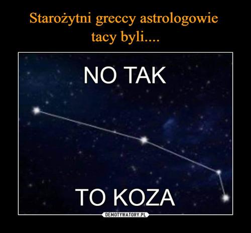 Starożytni greccy astrologowie  tacy byli....