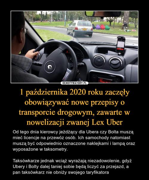 1 października 2020 roku zaczęły obowiązywać nowe przepisy o transporcie drogowym, zawarte w nowelizacji zwanej Lex Uber