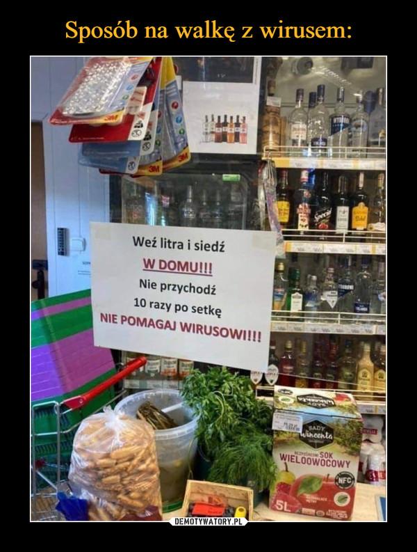 –  SpecialWeź litra i siedźW DOMU!!!Nie przychodź10 razy po setkęNIE POMAGAJ WIRUSOWI!!!hnentaSADYWincentaK SOKWIELOOWOCOWYNFCSLO