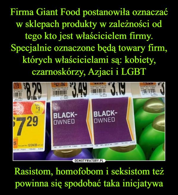 Rasistom, homofobom i seksistom też powinna się spodobać taka inicjatywa –
