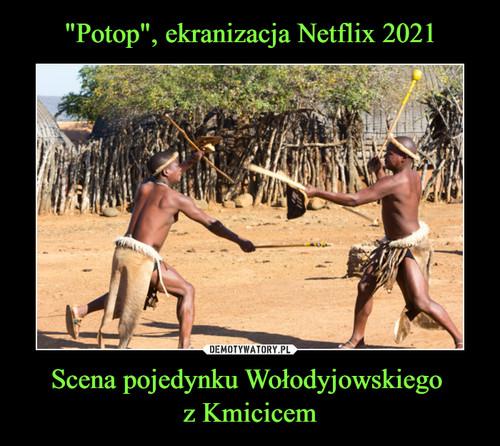 """""""Potop"""", ekranizacja Netflix 2021 Scena pojedynku Wołodyjowskiego  z Kmicicem"""
