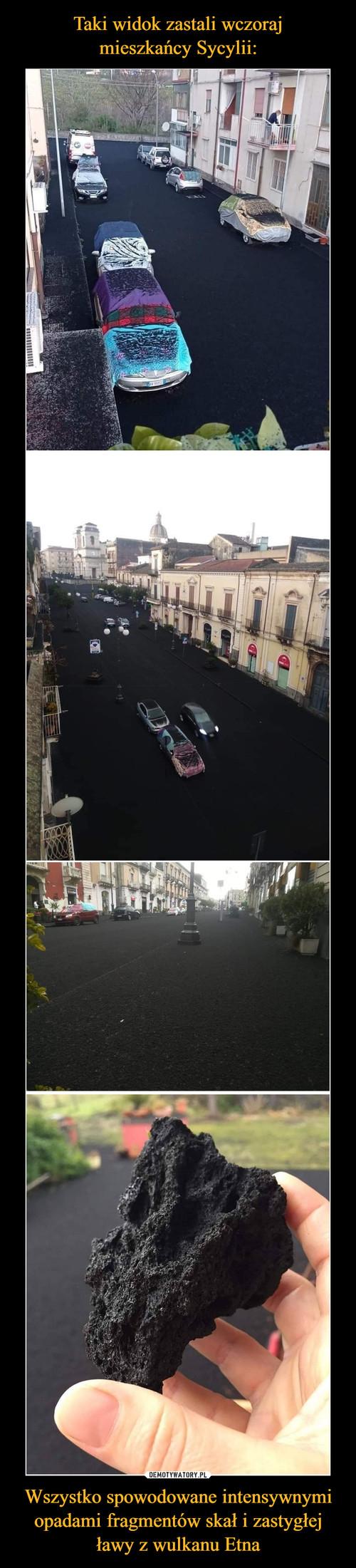 Taki widok zastali wczoraj mieszkańcy Sycylii: Wszystko spowodowane intensywnymi opadami fragmentów skał i zastygłej ławy z wulkanu Etna