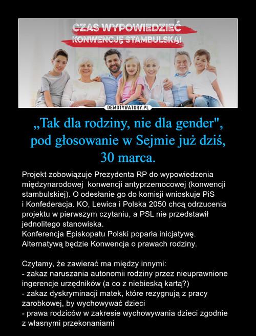"""""""Tak dla rodziny, nie dla gender"""", pod głosowanie w Sejmie już dziś, 30 marca."""