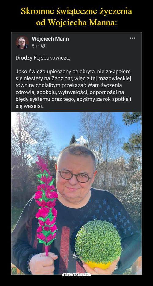 Skromne świąteczne życzenia od Wojciecha Manna: