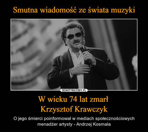Smutna wiadomość ze świata muzyki W wieku 74 lat zmarł  Krzysztof Krawczyk