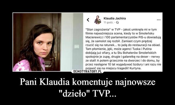 """Pani Klaudia komentuje najnowsze """"dzieło"""" TVP... –"""