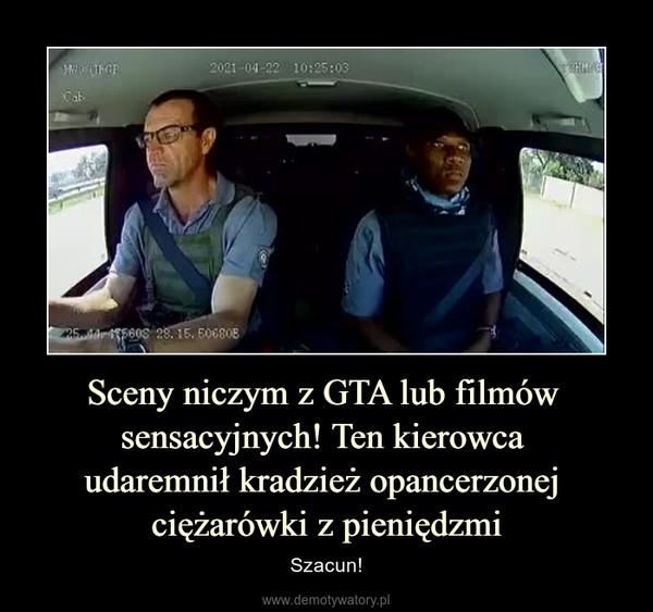 Sceny niczym z GTA lub filmów sensacyjnych! Ten kierowca udaremnił kradzież opancerzonej ciężarówki z pieniędzmi – Szacun!