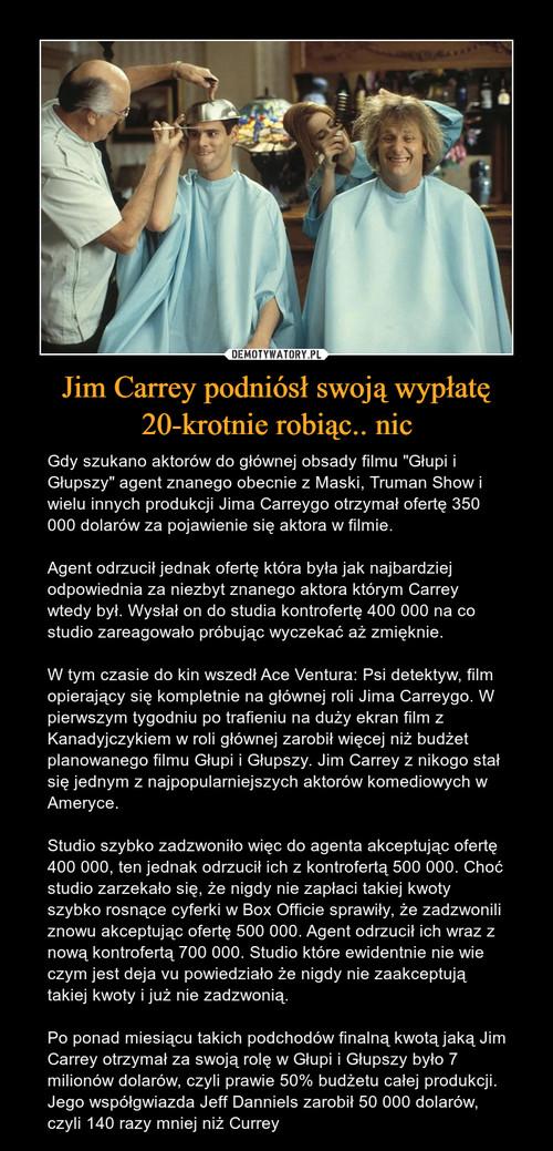 Jim Carrey podniósł swoją wypłatę 20-krotnie robiąc.. nic