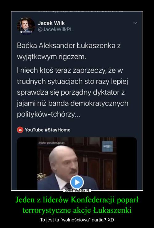 Jeden z liderów Konfederacji poparł terrorystyczne akcje Łukaszenki