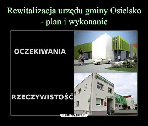 Rewitalizacja urzędu gminy Osielsko - plan i wykonanie