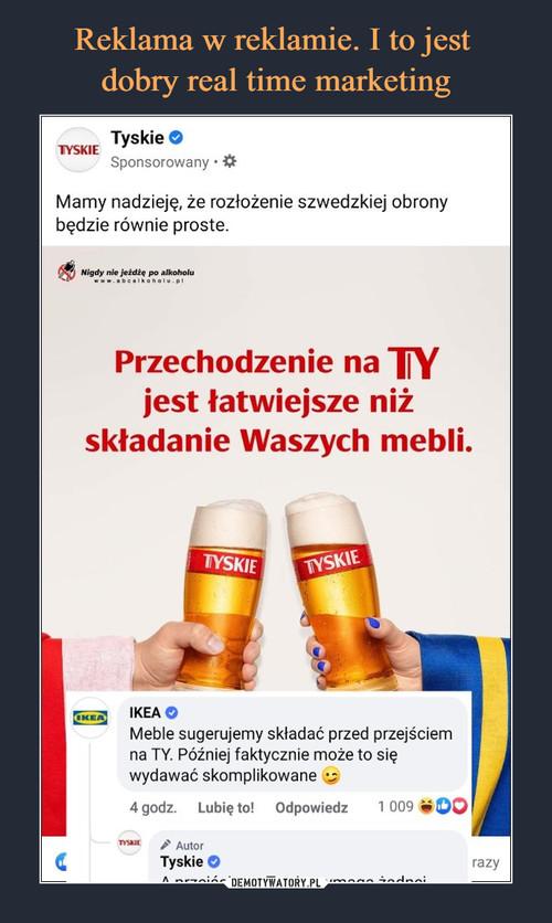 Reklama w reklamie. I to jest  dobry real time marketing