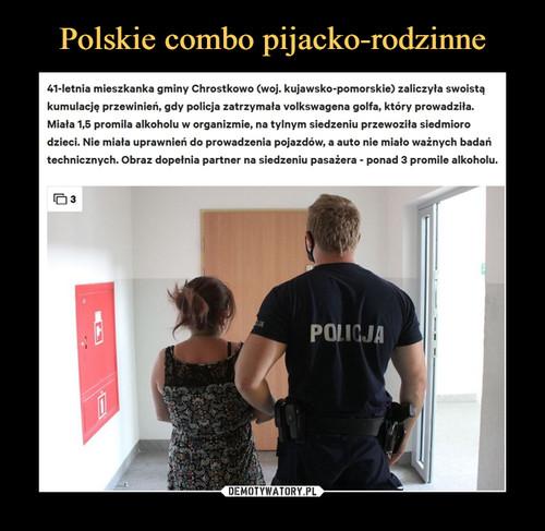 Polskie combo pijacko-rodzinne
