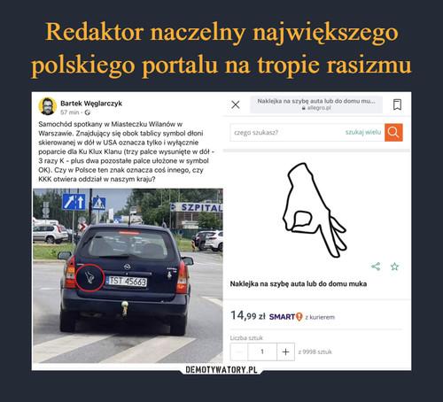 Redaktor naczelny największego polskiego portalu na tropie rasizmu