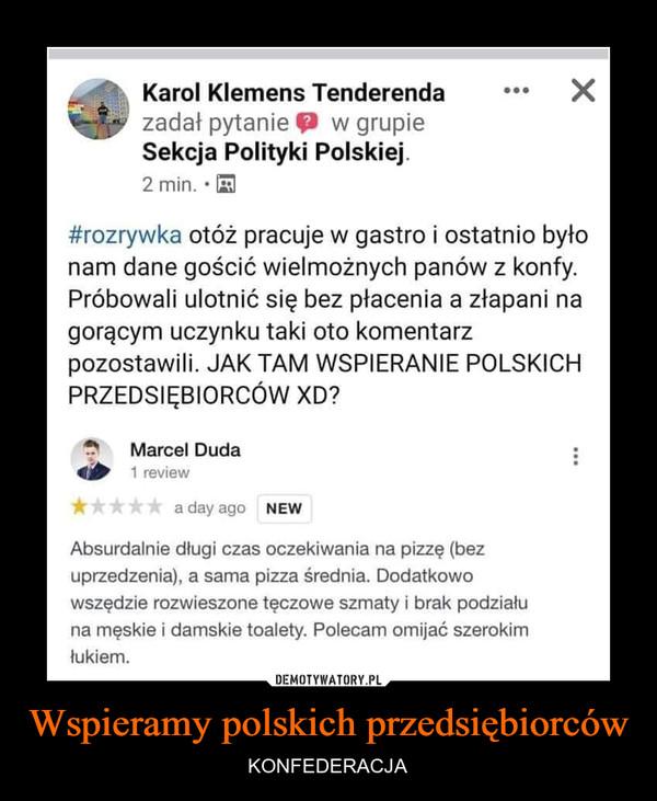 Wspieramy polskich przedsiębiorców – KONFEDERACJA