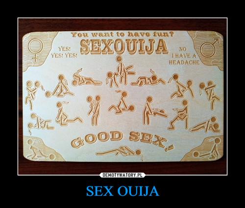 SEX OUIJA