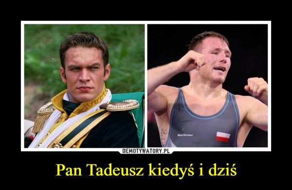 Pan Tadeusz kiedyś i dziś –