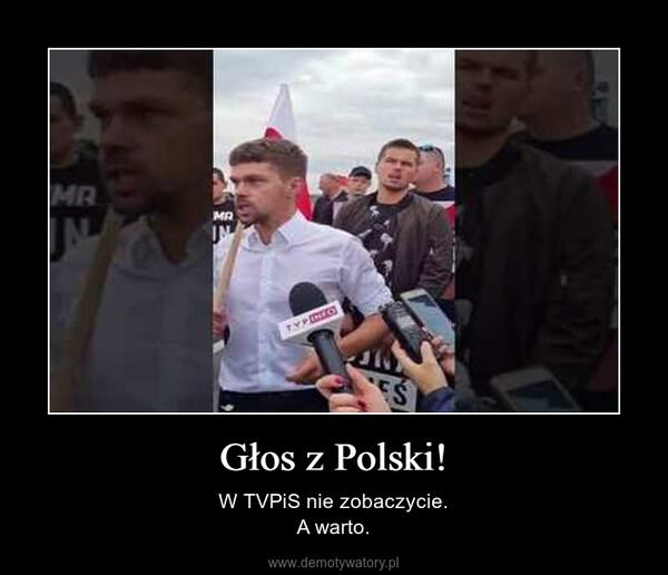 Głos z Polski! – W TVPiS nie zobaczycie.A warto.