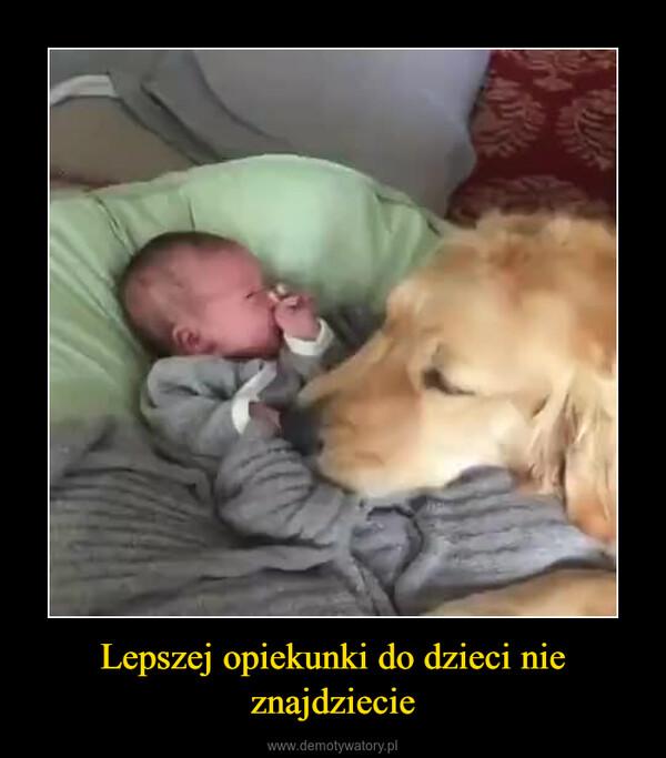 Lepszej opiekunki do dzieci nie znajdziecie –
