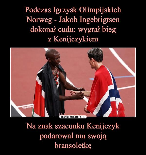 Podczas Igrzysk Olimpijskich Norweg - Jakob Ingebrigtsen dokonał cudu: wygrał bieg z Kenijczykiem Na znak szacunku Kenijczyk podarował mu swoją bransoletkę