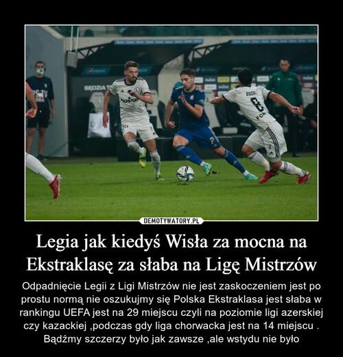 Legia jak kiedyś Wisła za mocna na Ekstraklasę za słaba na Ligę Mistrzów