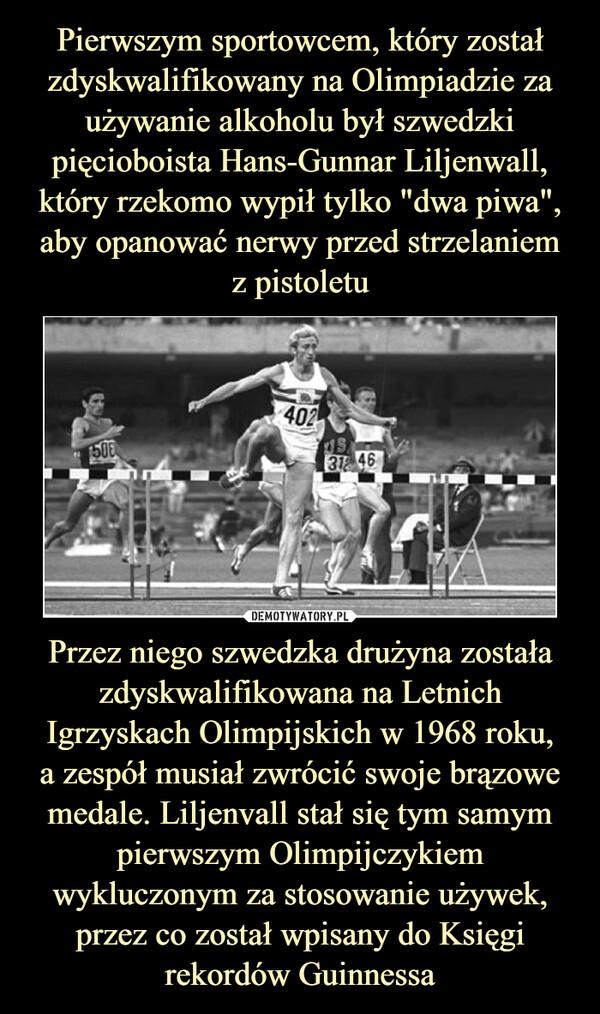Przez niego szwedzka drużyna została zdyskwalifikowana na Letnich Igrzyskach Olimpijskich w 1968 roku,a zespół musiał zwrócić swoje brązowe medale. Liljenvall stał się tym samym pierwszym Olimpijczykiem wykluczonym za stosowanie używek, przez co został wpisany do Księgi rekordów Guinnessa –
