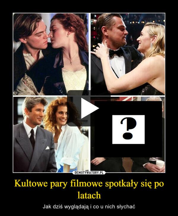 Kultowe pary filmowe spotkały się po latach – Jak dziś wyglądają i co u nich słychać