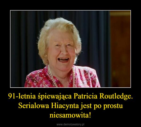 91-letnia śpiewająca Patricia Routledge. Serialowa Hiacynta jest po prostu niesamowita! –