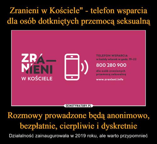 """Zranieni w Kościele"""" - telefon wsparcia dla osób dotkniętych przemocą seksualną Rozmowy prowadzone będą anonimowo, bezpłatnie, cierpliwie i dyskretnie"""