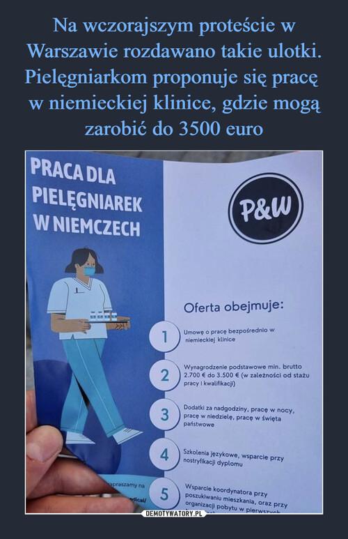Na wczorajszym proteście w Warszawie rozdawano takie ulotki. Pielęgniarkom proponuje się pracę  w niemieckiej klinice, gdzie mogą zarobić do 3500 euro