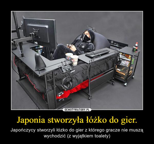 Japonia stworzyła łóżko do gier. – Japończycy stworzyli łózko do gier z którego gracze nie muszą wychodzić (z wyjątkiem toalety)
